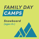 Family Day Camp Snowboard (Ages 6 plus)