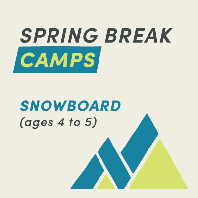 Spring Break Camp Snowboard (Ages 4 and 5)