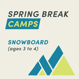 Spring Break Camp Snowboard (Ages 3 and 4)