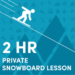 Early Bird Special - 2 Hour Private Snowboard Lesson