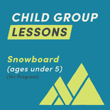 1-Hour Under 5yrs Snowboard Group Lesson